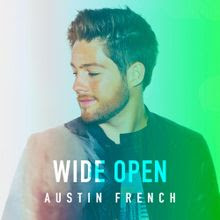 Wide Open - Austin French Lyrics