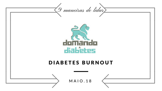 burnout, diabetes, domando a diabetes, lidar, dicar