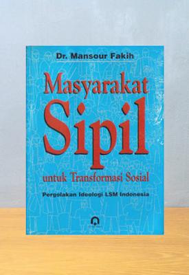 MASYARAKAT SIPIL UNTUK TRANSFORMASI SOSIAL, Mansour Fakih