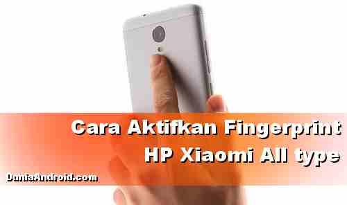 Cara Mengaktifkan Fingerprint HP Xiaomi Semua varian