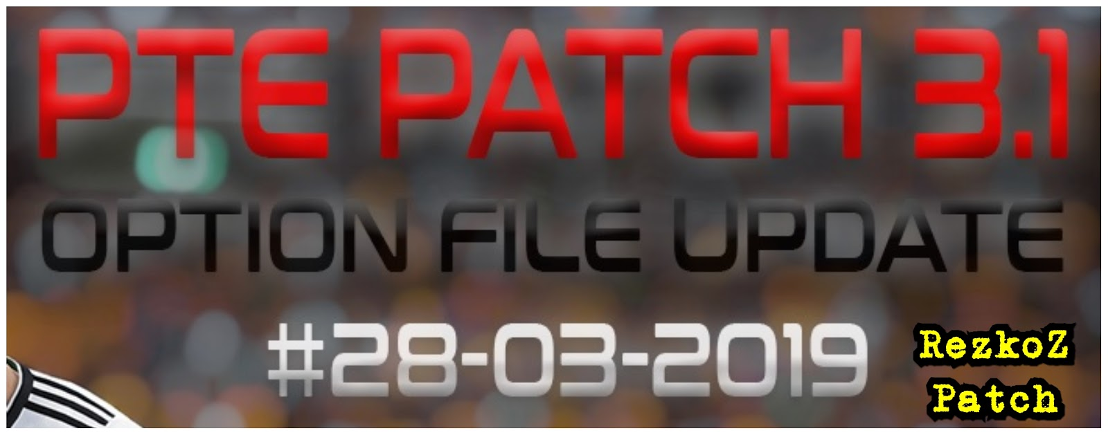 PES 2019 Option File PTE Patch 3 1 Update 28-3-2019