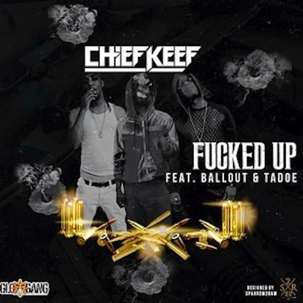 Chief Keef - F****d Up (feat. Tadoe & Ballout) - Single  Cover