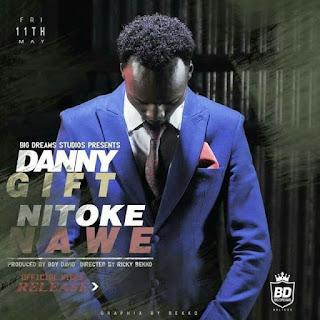Danny Gift - Nitoke Nawe