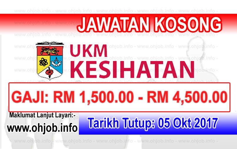Jawatan Kerja Kosong UKM Kesihatan logo www.ohjob.info oktober 2017