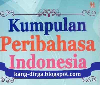 Kumpulan Peribahasa Indonesia Lengkap Beserta Artinya