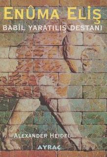 Alexander Heidel - Enuma Eliş Babil Yaratılış Destanı