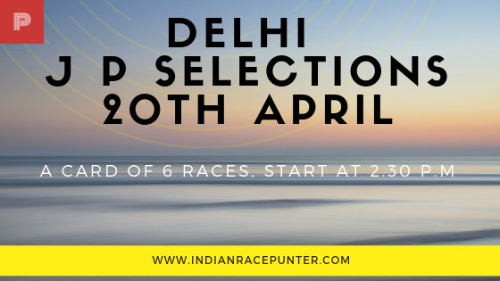 Delhi Jackpot Selections 20th April