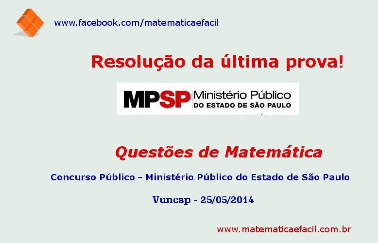 Resolução de Matemática da última prova do concurso público MP-SP