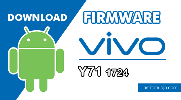 Download Firmware / Stock ROM Vivo Y71 1724 (PD1731F) All Version