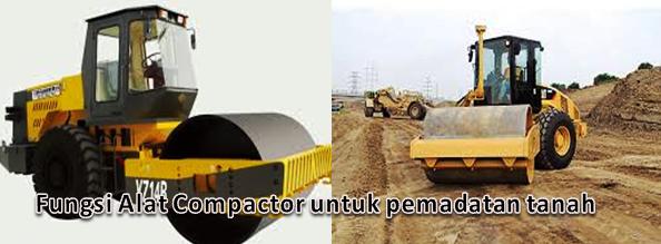 Fungsi Alat Compactor untuk pemadatan tanah
