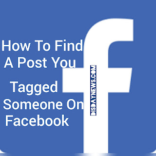 How To Find A Post You Tagged Someone In On Facebook ( 3 easy Steps)