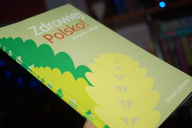 """Zdrowiej Polsko!"" Teresa Sadowska"