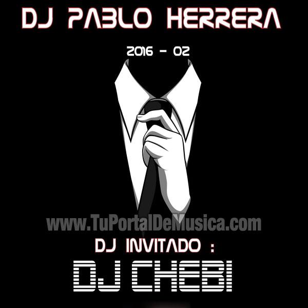 Dj Pablo Herrera Ft. Dj Chebi Vol. 2 (2016)