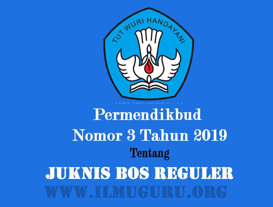 ingin menunjukkan informasi mengenai Peraturan Mendikbud Nomor  Permendikbud Nomor 3 Tahun 2019 Tentang Juknis BOS Regular