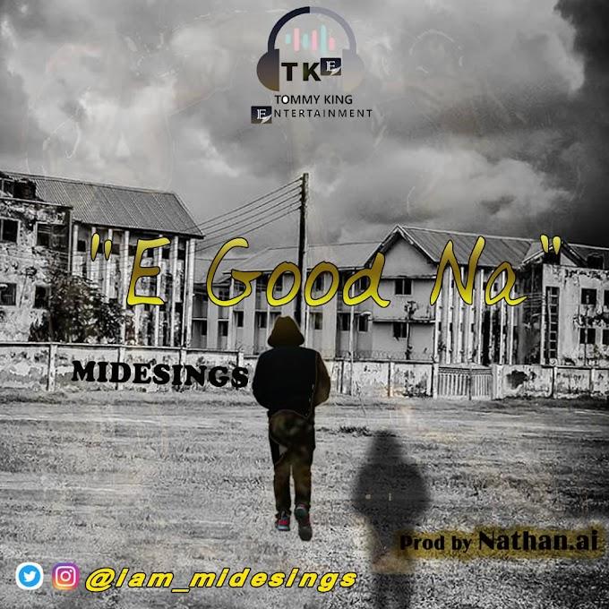 "Midesings – ""E Good Na"" [Music]"