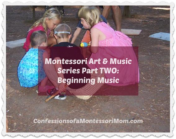 Beginning Montessori Music: Montessori Art & Music Series Part TWO