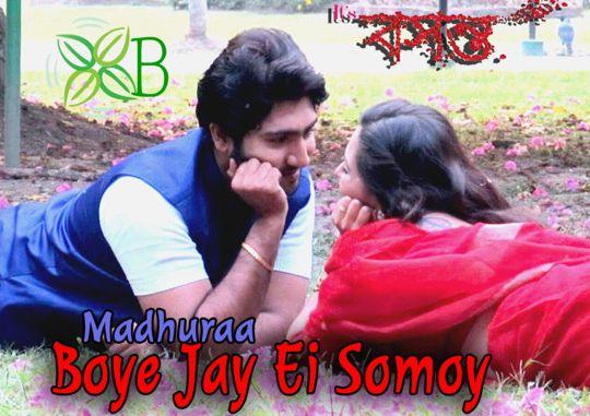 Boye Jay Ei Somoy - It's Basanto, Madhuraa