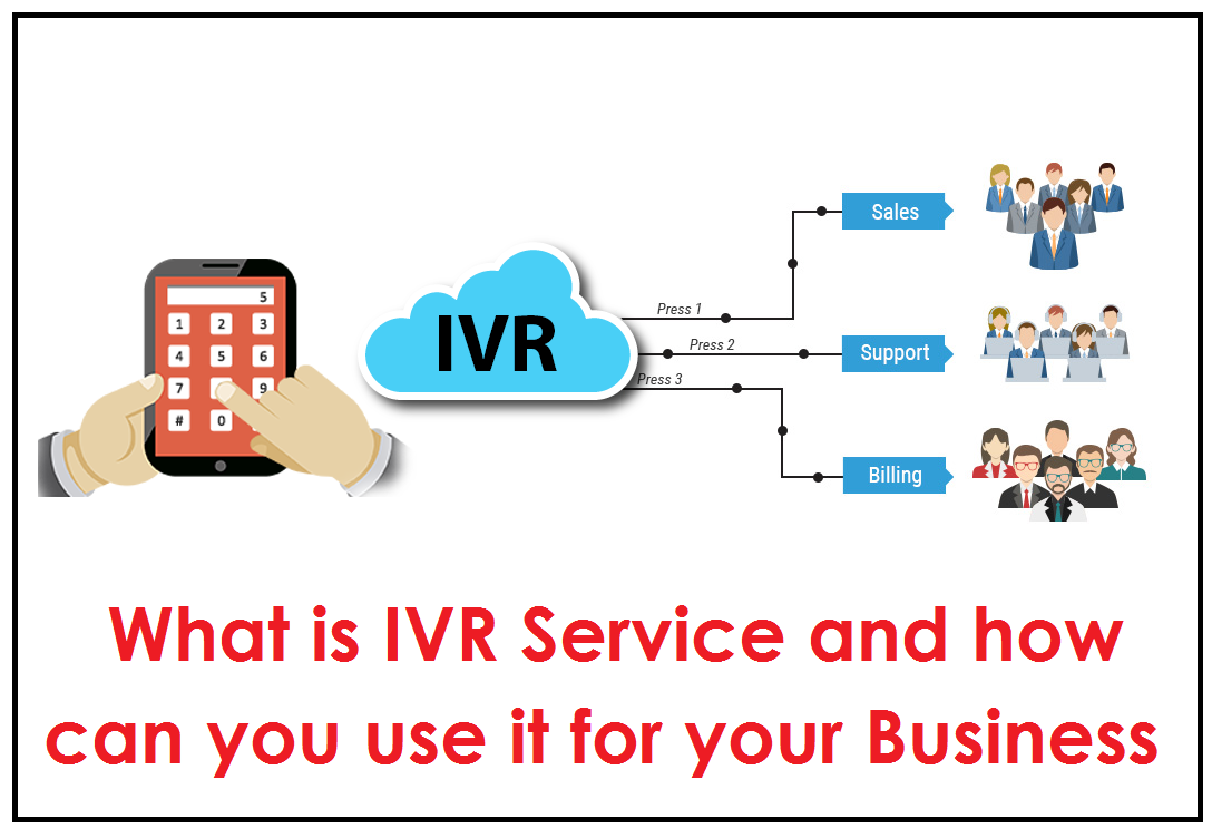 What is IVR Service and how can you use it for Your Business