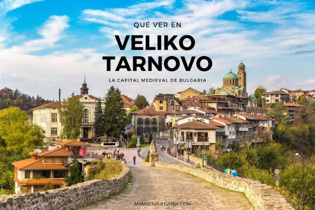 Qué ver en Veliko Tarnovo Bulgaria