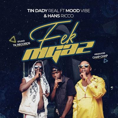 Download Audio | Tin dady real Ft. Hans Ricco & Moody vibes - Fake Nigaz