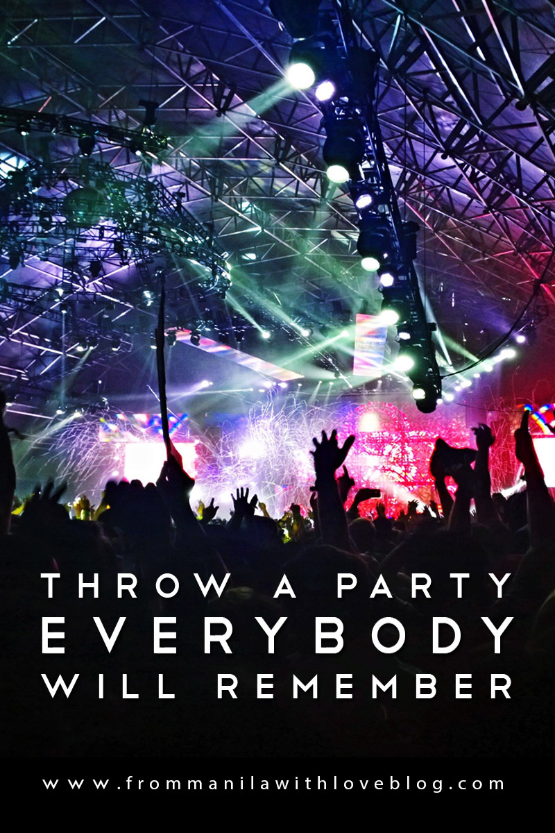 how to throw a party to remember how to throw a party that everyone will remember