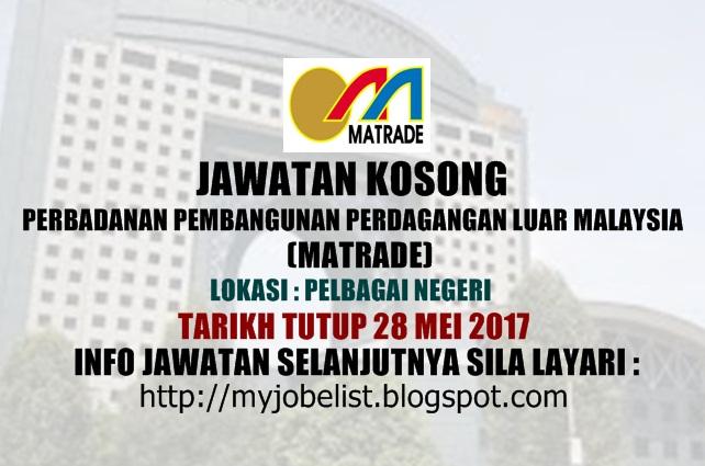 awatan Kosong Perbadanan Pembangunan Perdagangan Luar Malaysia (MATRADE) Mei 2017