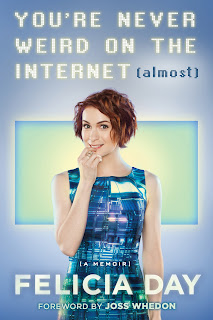You're Never Weird on the Internet (Almost): A Memoir - Felicia Day [kindle] [mobi]