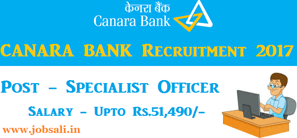 Canara Bank Recruitment 2017, Canara Bank Specialist officer vacancy 2017, Canara Bank Jobs in Bangalore