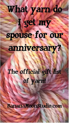 What yarn do I get my spouse for our anniversary, the anniversary yarn gift list by April Garwood of Banana Moon Studio