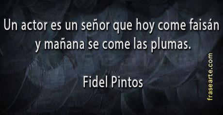 Frases para actores - Fidel Pintos