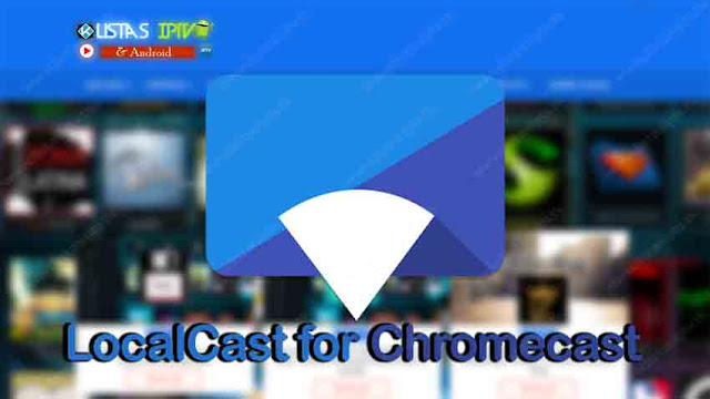 LocalCast for Chromecast Beta v5.21.2.7 [Pro] - Apk