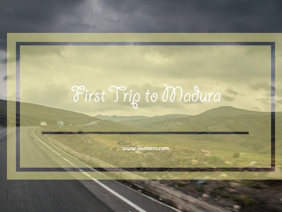 First Trip to Madura