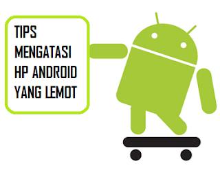 7 Cara mengatasi HP Android Lemot