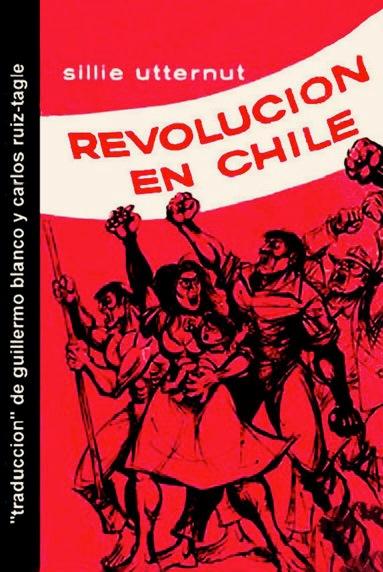 Revolución en Chile – Guillermo Blanco y Carlos Ruiz-Tagle