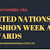 UNITED NATIONS FASHION WEEK AND AWARDS