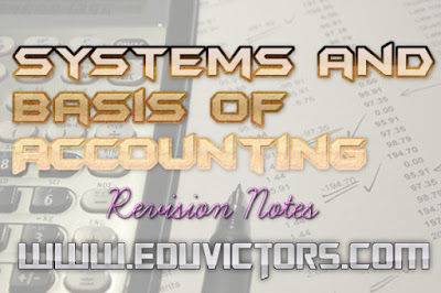 CBSE Class 11 - Accountancy - Theory Base of Accounting -  System and Basis of Accounting (#cbsenotes)(#eduvictors)