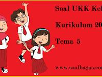 Soal UKK Kelas 1 Tema 5 SD/ MI Kurikulum 2013