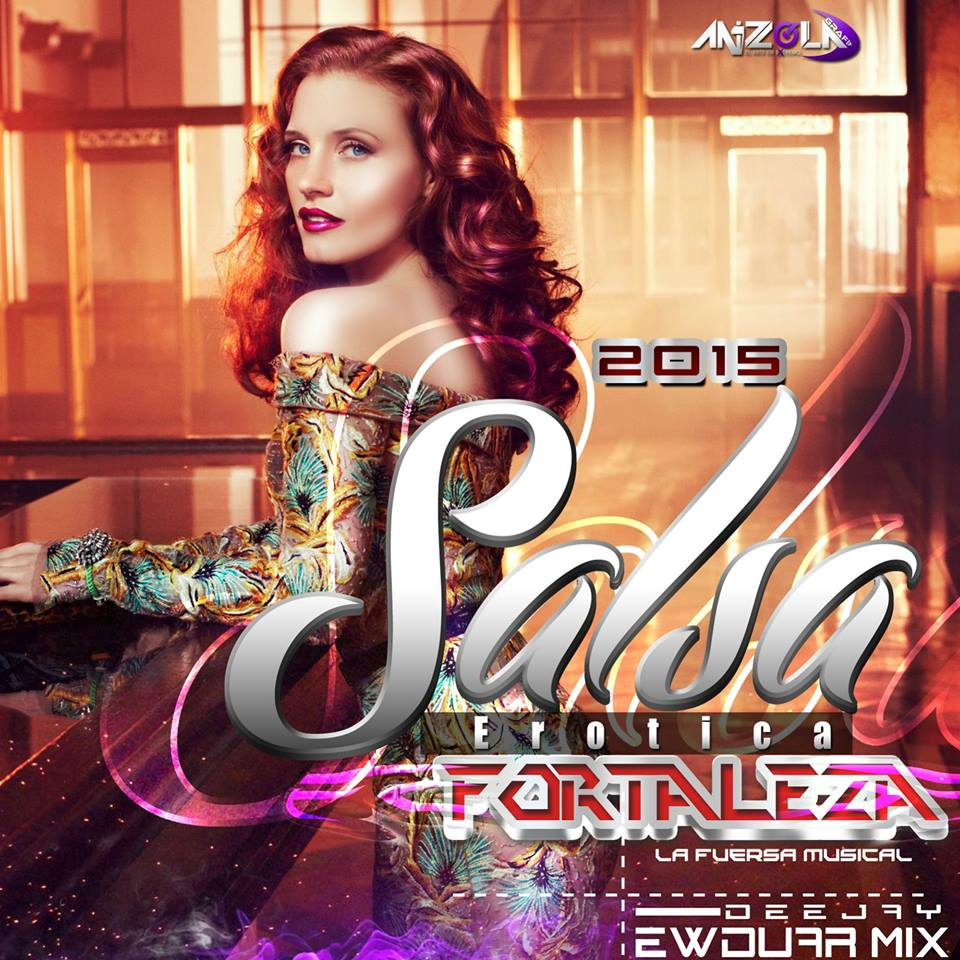 SALSA EROTICA 2015 FORTALEZA LA FUERZA MUSICAL DJ EWDUAR