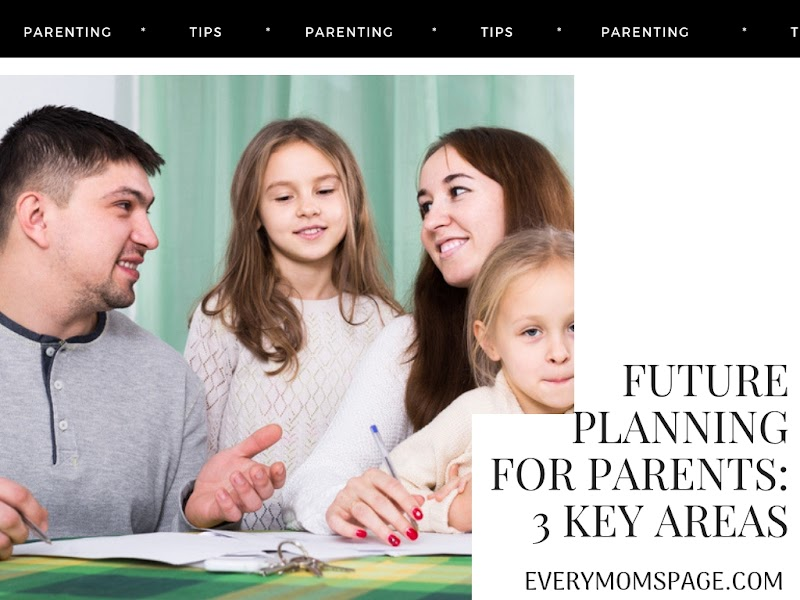 Future Planning For Parents: 3 Key Areas