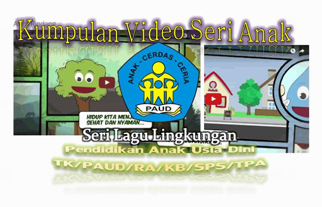 Download Video Seri Lagu Lingkungan