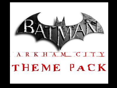 BATMAN ARKHAM CITY THEME PACK Cover Photo