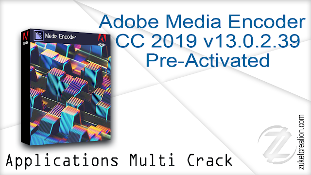 Adobe Media Encoder CC 2019 v13.0.2.39 Pre-Activated