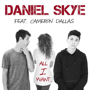 Lyrics DANIEL SKYE All I Want (feat. Cameron Dallas)