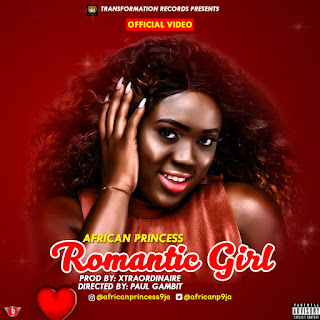 Music & Video: African Princess – Romantic Girl @africanp9ja