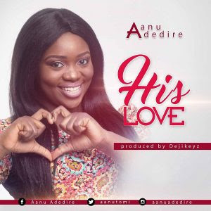 Aanu Adedire - His Love Lyrics