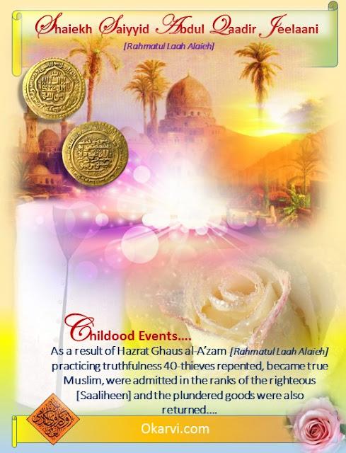 Life Events -Of Hazrat Ghaus e A'zam Shaiekh Saiyyid Abdul Qaadir Jeelaani [Rahmatul Laah Alaieh] continued…excerpt speech by Allaamah Kaukab Noorani Okarvi Childhood…Events