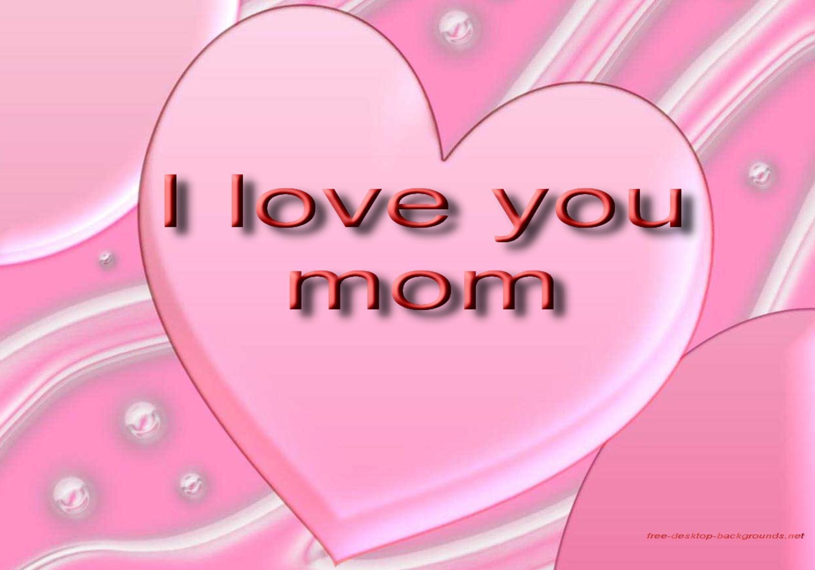 I Love You Mom Desktop Wallpapers Desktop Background
