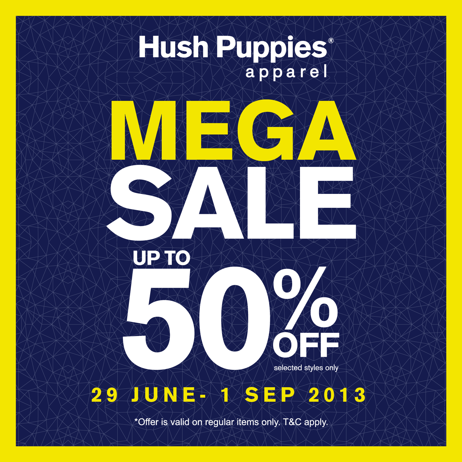 Promotion details  Mega sale up to 50% OFF on selected items. Find out more in  Hush Puppies stores. 8825a2e966