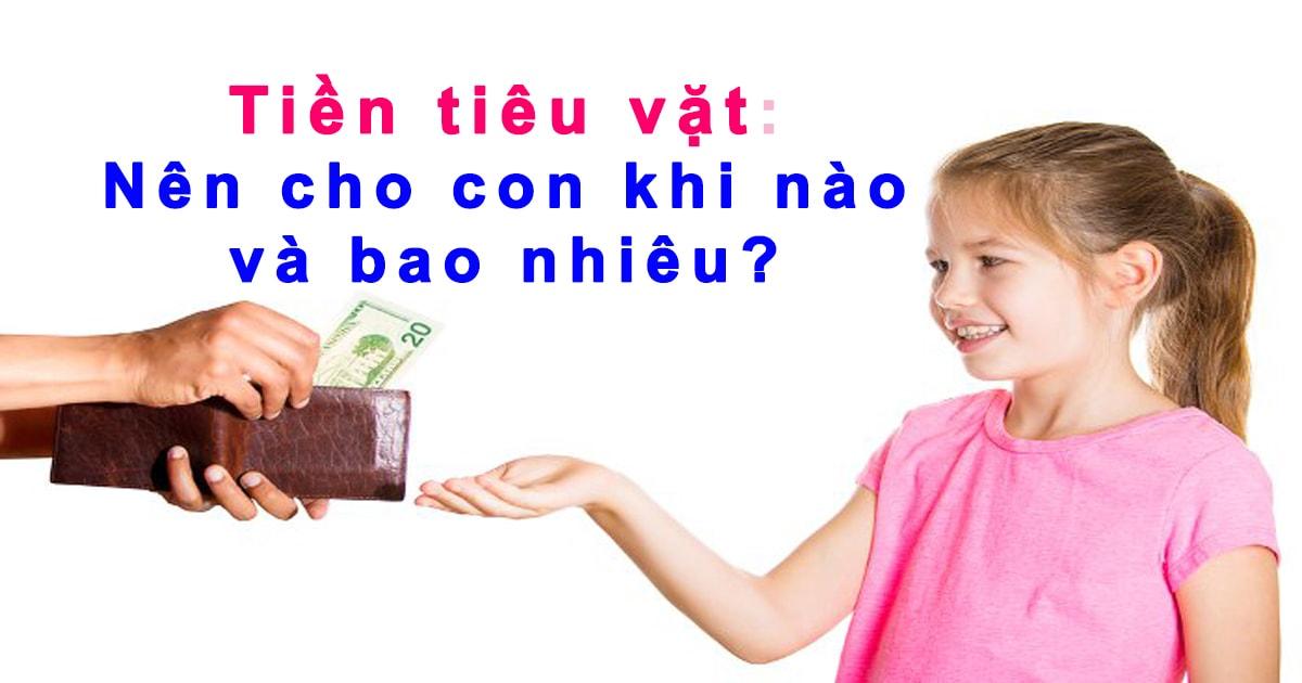 Cho con tiền tiêu vặt - Nên cho con khi nào và bao nhiêu? - dạy con cách tiêu tiền