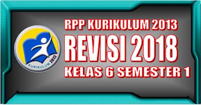 RPP Kelas 6 Kurikulum 2013 Revisi 2018 untuk Semester 1